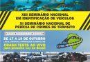 XIII Seminário Nacional em Identificação de Veículos e XI Seminário Nacional de Perícia de Crimes de Trânsito – CONFIRA!